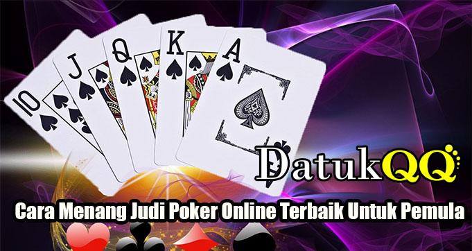 Cara Menang Judi Poker Online Terbaik Untuk Pemula