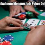 Lakukan Ini Jika Ingin Menang Judi Poker Online Uang Asli